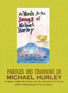 The words to the songs of Michael Hurley <BR>Paroles des chansons de Michael Hurley de Michael Hurley
